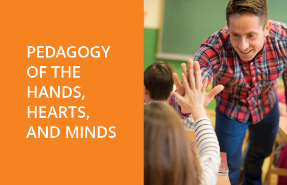Pedagogy of the hands, hearts, and minds